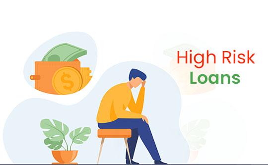 High Risk Loans